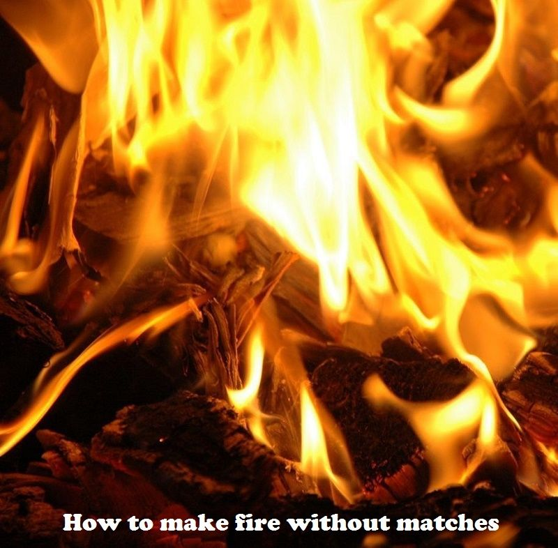 How to make fire without matches