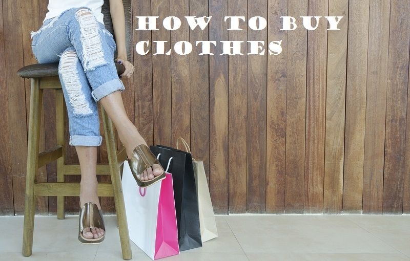 How to buy clothes