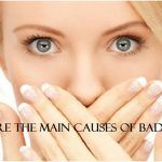 What are the main causes of bad breath? Solve it