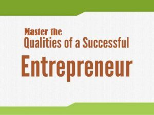 qualities of successful entrepreneurs