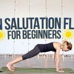 How to do sun salutation for beginners? 3 valuable tips to perfect it