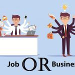 Job or Business: Which is Better for You? Discover It