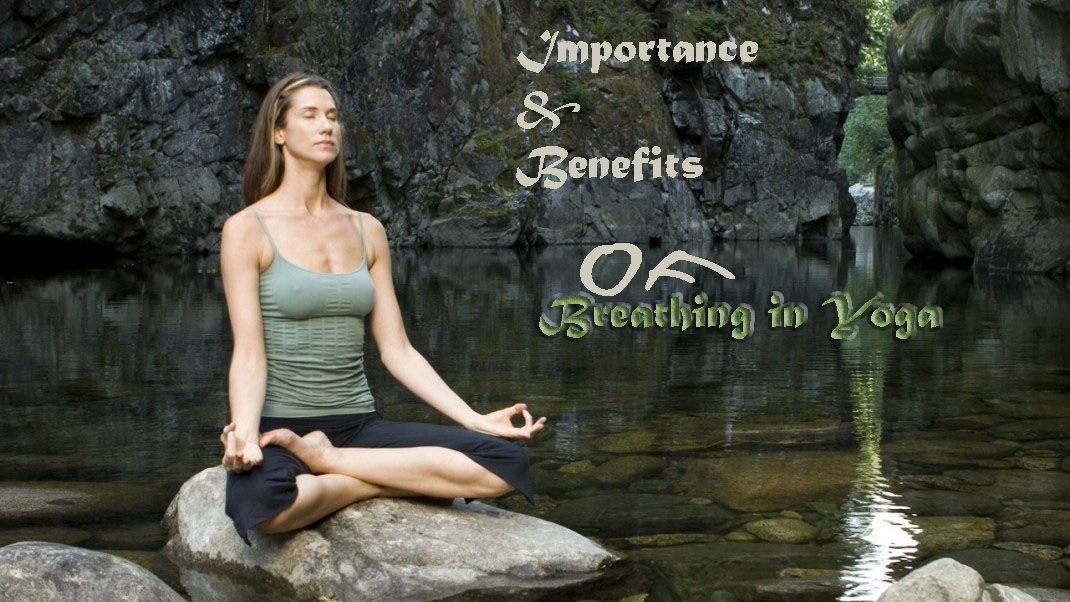 importance and benefits of breathing in yoga