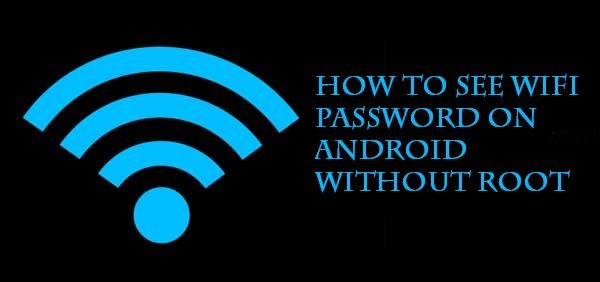 how to see wifi password on android without root